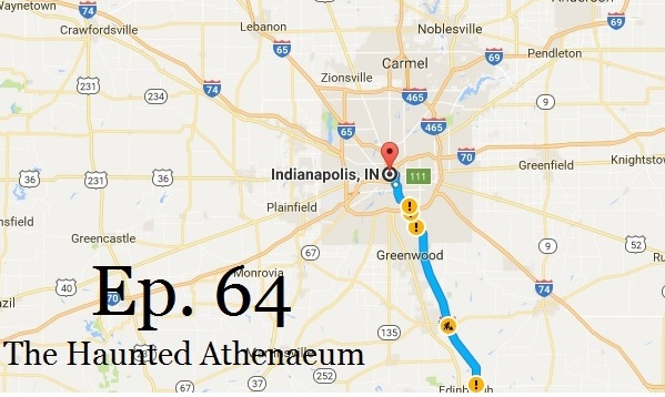 64 - The Haunted Athenaeum - Indianapolis, IN - Travel