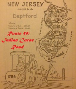 86 - Route 55: Indian Curse Road-Deptford, NJ - Travel Oddities Podcast